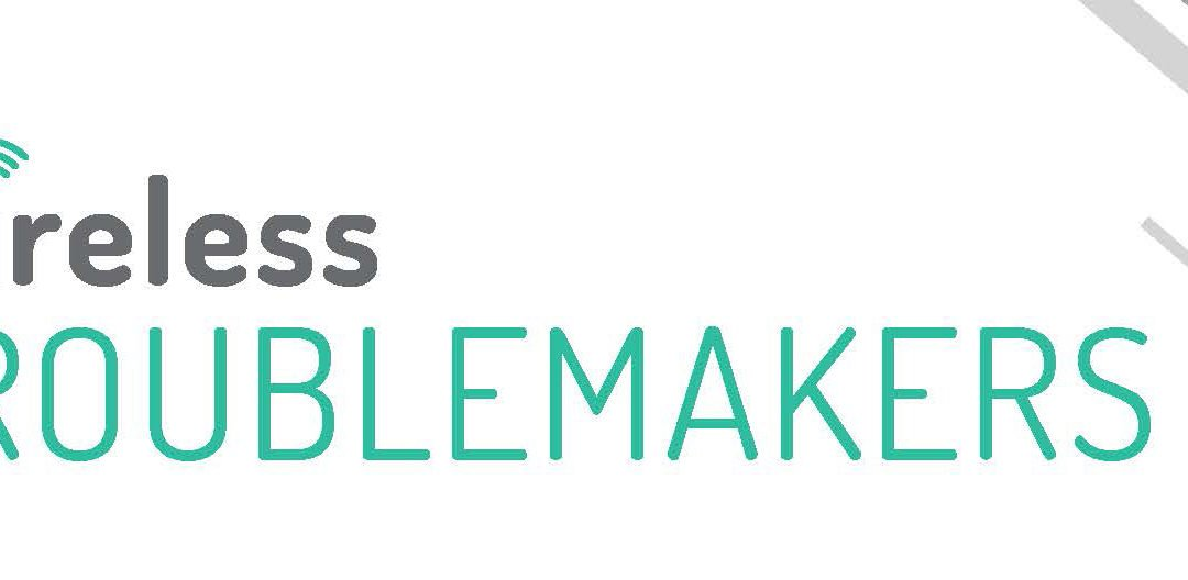 blog header for wireless troublemakers